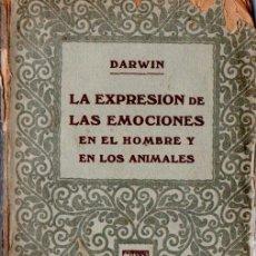 Libros antiguos: DARWIN : LA EXPRESIÓN DE LAS EMOCIONES EN EL HOMBRE Y EN LOS ANIMALES - TOMO II (PROMETEO, S.F.). Lote 171218114