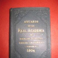 Libros antiguos: ANUARIO DE LA REAL ACADEMIA DE CIENCIAS EXACTAS FISICAS Y NATURALES. 1904.. Lote 171520797