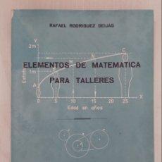 Libros antiguos: ELEMENTOS DE MATEMÁTICAS PARA TALLERES. Lote 171828015