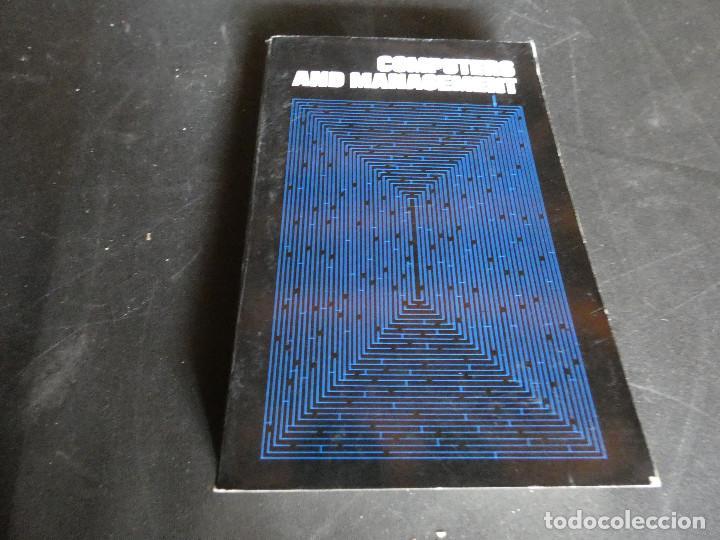 LILIBRO ANTIQUISIMO SOBRE INFORMATICA: COMPUTERS AND MANAGEMENT, DAVID SANDERS 1970 EN INGLES 600 GR (Libros Antiguos, Raros y Curiosos - Ciencias, Manuales y Oficios - Bilogía y Botánica)