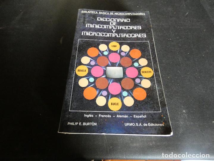 LIBRO SOBRE INFORMATICA AÑO 1092 DICCIONARIO DE MINCOMPUTADORES Y MICROCOMPUTADORES 1982 600 GR (Libros Antiguos, Raros y Curiosos - Ciencias, Manuales y Oficios - Bilogía y Botánica)