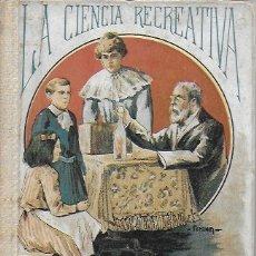 Libros antiguos: LA CIENCIA RECREATIVA, JUEGOS Y RECREACIONES DE FÍSICA / J. RONSARD. BCN : BAUZÁ, 191? 15X11CM.158 P. Lote 172014963