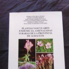 Libros antiguos: PLANTAS VASCULARES ENDÉMICAS, AMENAZADAS O RARAS DE LA PROVINCIA DE ALBACETE. Lote 172267917