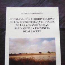 Libros antiguos: CONSERVACIÓN Y BIODIVERSIDAD DE LOS ECOSISTEMAS VEGETALES DE LAS ZONAS HÚMEDAS SALINAS DE PROVINCIA . Lote 172268005