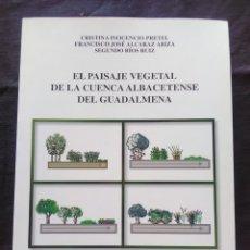 Libros antiguos: EL PAISAJE VEGETAL DE LA CUENCA ALBACETENSE DEL GUADALMENA.. Lote 172268103
