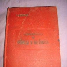 Libros antiguos: ANTIGUO LIBRO COMPENDIO DE FISICA Y QUIMICA DE T. ESCRICHE . Lote 172422257