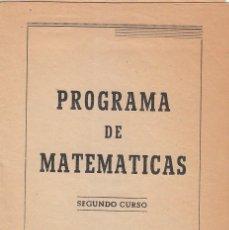 Libros antiguos: PROGRAMA DE MATEMÁTICA POR CATEDRÁTICO ASIGNATURA 2º CURSO ESCUELA DE REFORMA, BURJASOT VALENCIA 50S. Lote 172453719