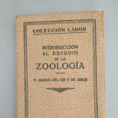 Libros antiguos: INTRODUCCIÓN AL ESTUDIO DE LA ZOOLOGÍA, F. GARCÍA DEL CID Y DE ARIAS, 1928. Lote 172541765