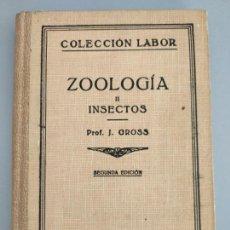 Libros antiguos: ZOOLOGÍA II INSECTOS, PROF. J. GROSS, 1935. Lote 172547713