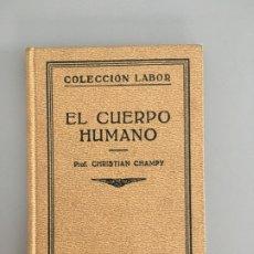 Libros antiguos: EL CUERPO HUMANO, PROF. CHRISTIAN CHAMPY, EDITORIAL LABOR, 1931. Lote 172563963