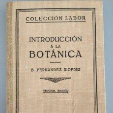 Libros antiguos: INTRODUCCIÓN A LA BOTÁNICA, B. FERNÁNDEZ RIOFRÍO 1942. Lote 172565588
