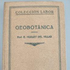 Libros antiguos: GEOBOTÁNICA, E. HUGUET DEL VILLAR, 1929. Lote 172568049