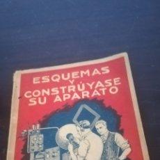 Libros antiguos: ESQUEMAS Y CONSTRUYASE SU APARATO, LIBRO DE 1926. Lote 172690269