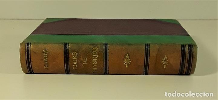 COURS DE PHYSIQUE. A. GANOT. EDIT. CHEZ LAUTEUR. PARÍS. 1859. (Libros Antiguos, Raros y Curiosos - Ciencias, Manuales y Oficios - Física, Química y Matemáticas)