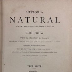 Libros antiguos: ZOOLOGIA. HISTORIA NATURAL. DOCTOR C. CLAUS. TOMO SEXTO. BARCELONA, 1892. PAGINAS: 334. Lote 172750012