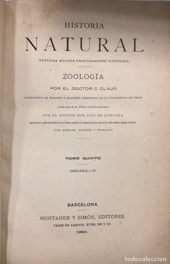 ZOOLOGIA. HISTORIA NATURAL. DOCTOR C. CLAUS. TOMO QUINTO. BARCELONA, 1891. PAGINAS: 350 (Libros Antiguos, Raros y Curiosos - Ciencias, Manuales y Oficios - Bilogía y Botánica)