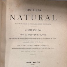 Libros antiguos: ZOOLOGIA. HISTORIA NATURAL. DOCTOR C. CLAUS. TOMO QUINTO. BARCELONA, 1891. PAGINAS: 350. Lote 172750587
