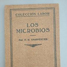 Libros antiguos: LOS MICROBIOS, P.G.CHARPENTIER, 1931. EDITORIAL LABOR. Lote 172752092