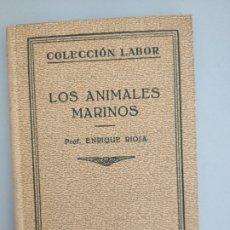 Libros antiguos: LOS ANIMALES MARINOS, PROF. ENRIQUE RIOJA, 1929. EDITORIAL LABOR. Lote 172752965