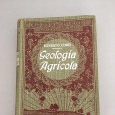 Libros antiguos: GEOLOGIA AGRICOLA, ERNESTO CORD, SALVAT EDITORES, 1930. Lote 172765650