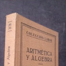 Libros antiguos: ARITMÉTICA Y ÁLGEBRA-PAUL CRANTZ-COLECCIÓN LABOR-1927. Lote 172915390