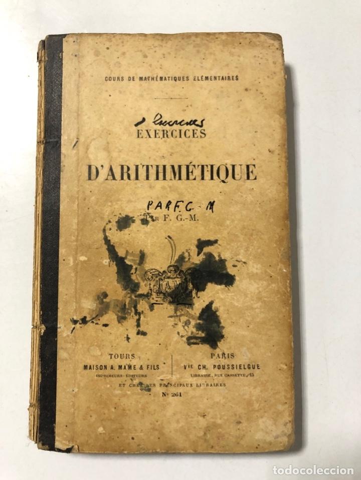EXERCISES D'ARTIHMÉTIQUE. PAR F.G.M. Nº 261. PARIS, 1911. PAGINAS: 384. (Libros Antiguos, Raros y Curiosos - Ciencias, Manuales y Oficios - Física, Química y Matemáticas)