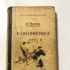 Libros antiguos: EXERCISES D'ARTIHMÉTIQUE. PAR F.G.M. Nº 261. PARIS, 1911. PAGINAS: 384. . Lote 172992492