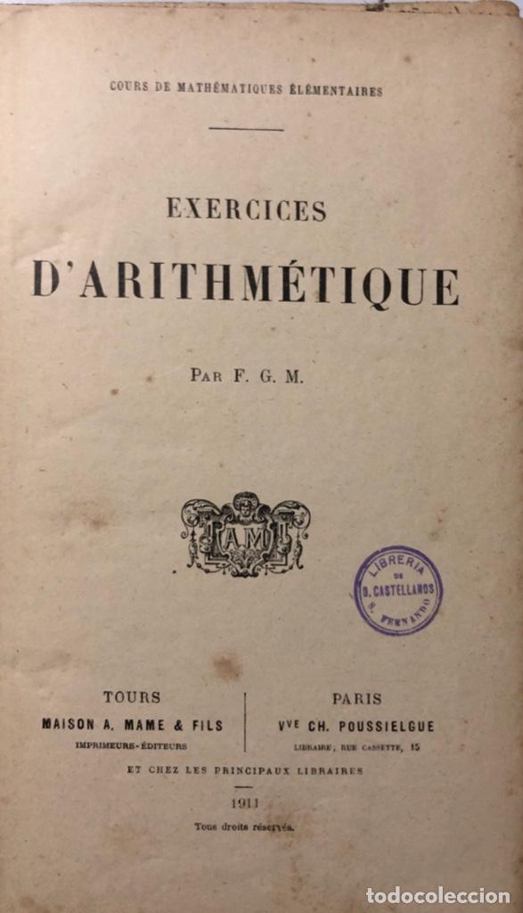 Libros antiguos: EXERCISES DARTIHMÉTIQUE. PAR F.G.M. Nº 261. PARIS, 1911. PAGINAS: 384. - Foto 3 - 172992492