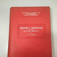 Libros antiguos: GEOLOGIA Y MINERALOGIA APLICADAS AL ARTE DEL INGENIERO, L. DE LAUNAY, 1ª EDICION 1927. Lote 173016242