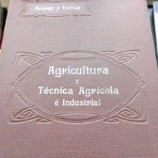 Libros antiguos: ELEMENTOS DE AGRICULTURA Y TÉCNICA AGRÍCOLA E INDUSTRIAL. REQUEJO Y TORTOSA. AÑO 1908. TOMO I. CARTO. Lote 173501759