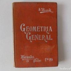 Libros antiguos: LIBRERIA GHOTICA. S. MUNDI. GEOMETRIA GENERAL. MANUALES SOLER. 1910. MUY ILUSTRADO. Lote 173506739