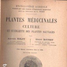 Libros antiguos: ROLET & BOURET : PLANTES MEDECINALES - CULTURE ET CUEILLETTE (BAILLIERE, 1928) EN FRANCÉS. Lote 173529705