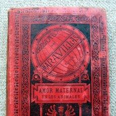 Libros antiguos: EL AMOR MATERNAL EN LOS ANIMALES, DE ERNESTO MENAULT. EDICIÓN 1885. Lote 173639123