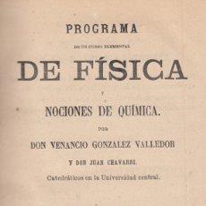 Libros antiguos: GONZALEZ VALLEDOR Y J. CHAVARRI. CURSO ELEMENTAL DE FÍSICA Y NOCIONES DE QUÍMICA. MADRID, 1868. Lote 173912032