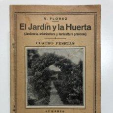 Libros antiguos: EL JARDIN Y LA HUERTA. JARDINERIA, ARBORICULTURA Y HORTICULTURA PRÁCTICA. Lote 174065667
