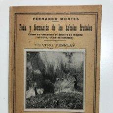 Libros antiguos: PODA Y FORMACIÓN DE LOS ÁRBOLES FRUTALES. CÓMO SE CONSERVA EL ARBOL Y SE MEJORA EL FRUTO.. Lote 174067303