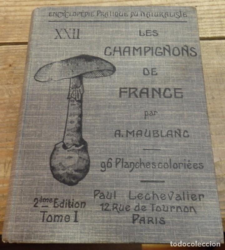 MICOLOGIA, LES CHAMPIGNONS DE FRANCE, 2 TOMOS, 1926 Y 1927, EN FRANCES, MAGNIFICO (Libros Antiguos, Raros y Curiosos - Ciencias, Manuales y Oficios - Bilogía y Botánica)