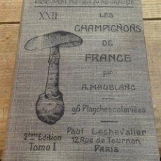 Libros antiguos: MICOLOGIA, LES CHAMPIGNONS DE FRANCE, 2 TOMOS, 1926 Y 1927, EN FRANCES, MAGNIFICO. Lote 174211167