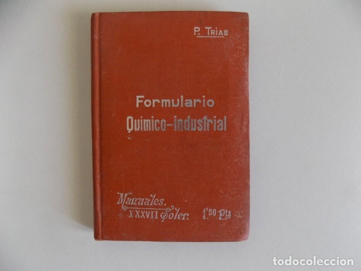 LIBRERIA GHOTICA. P. TRIAS. FORMULARIO QUIMICO-INDUSTRIAL.1910. MANUALES SOLER. PHARMACOPEA. (Libros Antiguos, Raros y Curiosos - Ciencias, Manuales y Oficios - Física, Química y Matemáticas)