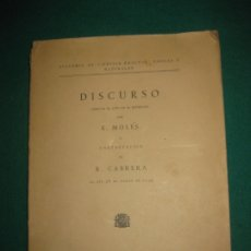 Libros antiguos: ACADEMIA DE CIENCIAS EXACTAS, FISICAS Y NATURALES. DISCURSO E. MOLES Y CONTESTACION B. CABRERA. 1934. Lote 174296154