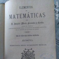Libros antiguos: ELEMENTOS DE MATEMÁTICAS, ARITMÉTICA Y ÁLGEBRA POR D. JOAQUÍN MARÍA FERNÁNDEZ Y CARDIN. Lote 174642684