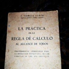 Libros antiguos: LA PRACTICA DE LA REGLA DE CALCULO AL ALCANCE DE TODOS 1943 DEDICADO A DOCT.JOSÉ ANDREU FIRMA TARIN. Lote 174726757
