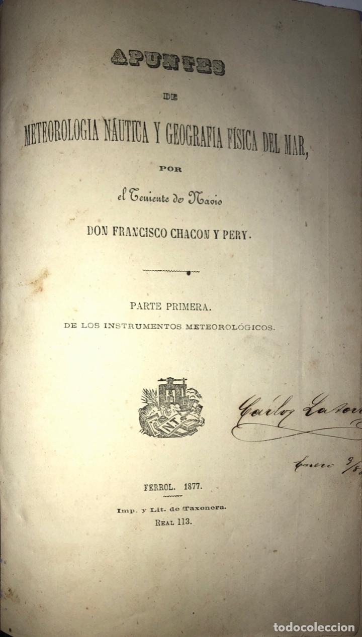 APUNTES METEOROLOGIA NAUTICA Y GEOGRAFIA FISICA DEL MAR, TENIENTE CHACON Y PERY. 1877 LEER. (Libros Antiguos, Raros y Curiosos - Ciencias, Manuales y Oficios - Paleontología y Geología)