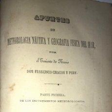 Libros antiguos: APUNTES METEOROLOGIA NAUTICA Y GEOGRAFIA FISICA DEL MAR, TENIENTE CHACON Y PERY. 1877 LEER.. Lote 175023802