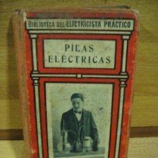 Libros antiguos: PILAS ELECTRICAS - FRANCISCO VILLAVERDE - EDITORIAL GALLACH. Lote 175123115