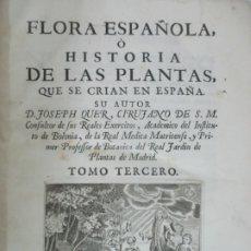 Libros antiguos: FLORA ESPAÑOLA O HISTORIA DE LAS PLANTAS QUE SE CRIAN EN ESPAÑA - JOSEPH QUER -CON 77 GRABADOS -1762. Lote 175492445