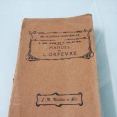 Libros antiguos: MANUEL DE L'ORFEVRE. PARÍS, 1925.J.-BAILLIERE ET FILS.. Lote 175621650