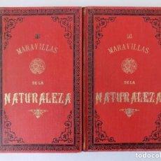 Libros antiguos: LIBRERIA GHOTICA. LAS MARAVILLAS DE LA NATURALEZA. 1875.OBRA COMPLETA EN 2 TOMOS.C. Lote 176094779