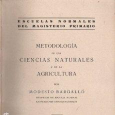 Libros antiguos: MODESTO BARGALLÓ : METODOLOGIA DE LAS CIENCIAS NATURALES Y DE LA AGRICULTURA (SARDÁ, REUS, 1932). Lote 176127128