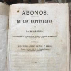 Libros antiguos: 1860 - ABONOS DE LOS ESTIÉRCOLES. MR. DE GIRARDIN- PEDRO JULIAN MUÑOZ Y RUBIO. MADRID. Lote 176179254